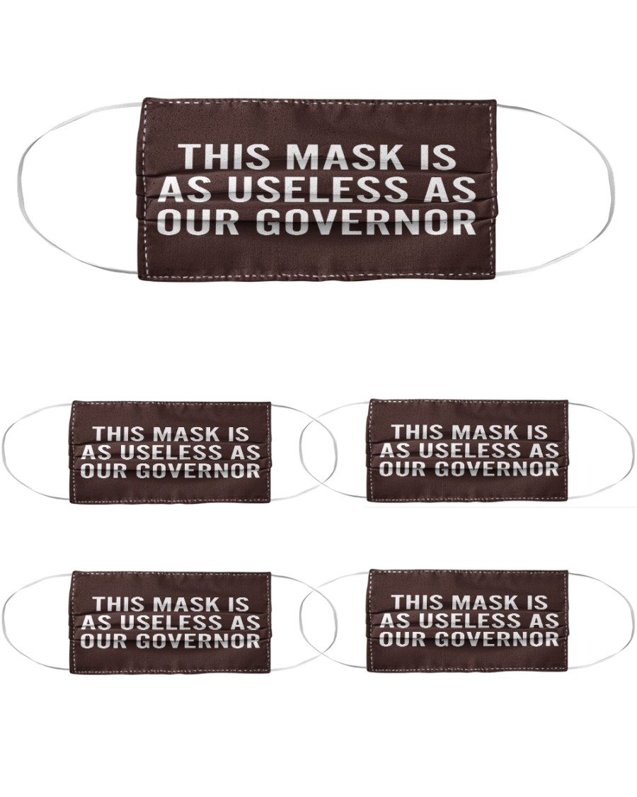 This Mask IS As Useless as Our Governor Face mask Cloth Face Mask - 5 Pack