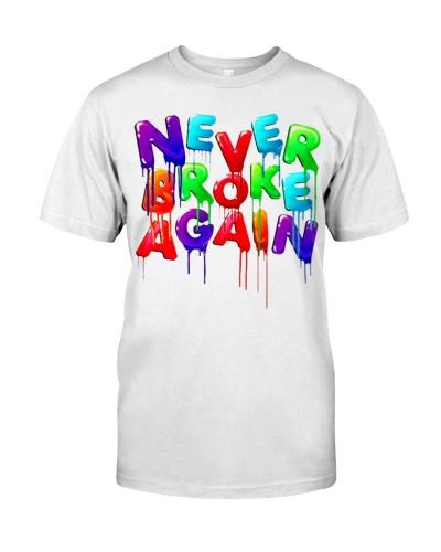 Never broke again T Shirts Hoodie Sweatshirt