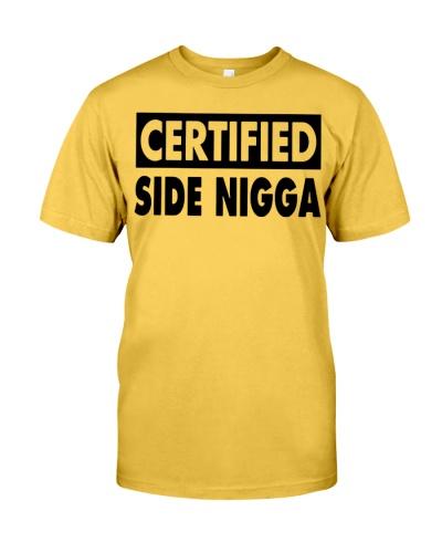 Certifi-ed Side Nigga T Shirts Hoodie Sweatshirt
