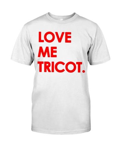 Love Me Tricot T Shirts Hoodie Sweatshirt