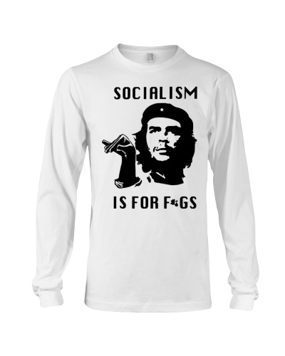 Socialism is for Figs Socialism is for fags