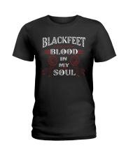 Blackfeet blood in my soul Ladies T-Shirt thumbnail
