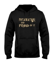 Potawatomi and proud of it Hooded Sweatshirt thumbnail