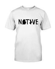 Michigan Native Shirts Classic T-Shirt front