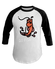go fishing Baseball Tee thumbnail