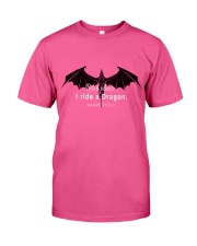 I Ride a Dragon Classic T-Shirt front