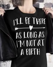 I'll be there as long as I'm not at a birth Premium Fit Ladies Tee apparel-premium-fit-ladies-tee-lifestyle-32