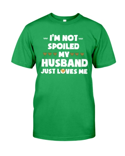 Im Not Spoiled My Husband Just Loves Me