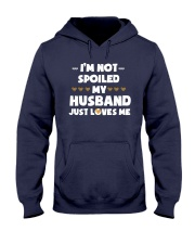 Im Not Spoiled My Husband Just Loves Me Hooded Sweatshirt front