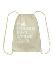 MY WIFE ISN'T FRAGILE Drawstring Bag thumbnail