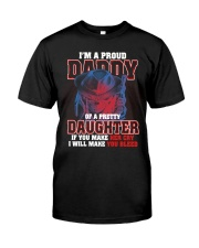 I'M PROUD DADDY OF PRETTY DAUGHTER Classic T-Shirt front