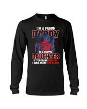 I'M PROUD DADDY OF PRETTY DAUGHTER Long Sleeve Tee thumbnail