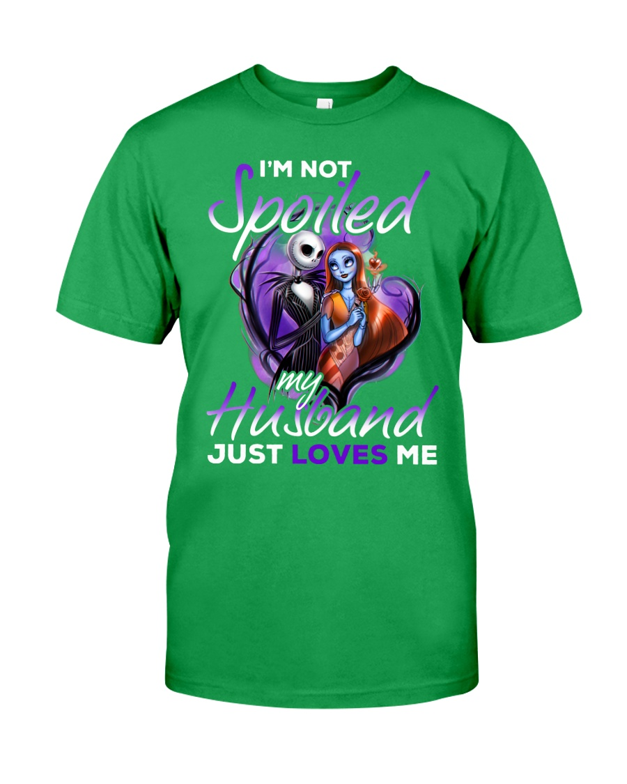Im Not Spoiled My Husband Just Loves Me Classic T-Shirt