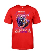 Im Not Spoiled My Husband Just Loves Me Classic T-Shirt front