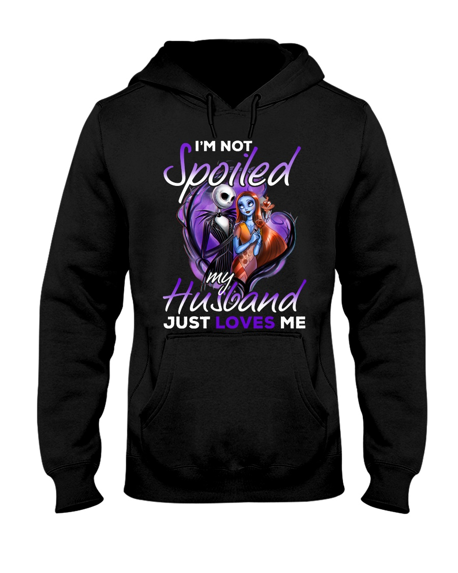 Im Not Spoiled My Husband Just Loves Me Hooded Sweatshirt