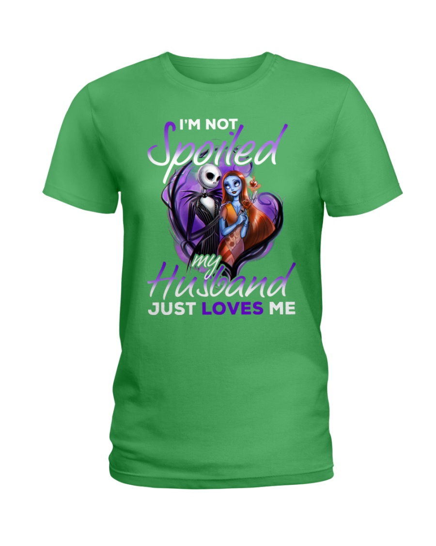 Im Not Spoiled My Husband Just Loves Me Ladies T-Shirt