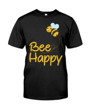 Bee Happy Bumble Bee Bee Lover Bumble Bee Gift Fun Classic T-Shirt front