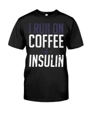 I Run On Coffee And Insulin Diabetes Tee shirts Classic T-Shirt front