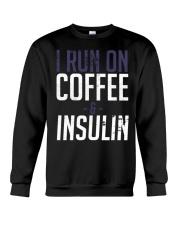 I Run On Coffee And Insulin Diabetes Tee shirts Crewneck Sweatshirt thumbnail