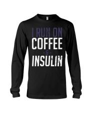 I Run On Coffee And Insulin Diabetes Tee shirts Long Sleeve Tee thumbnail