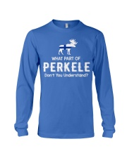 WHAT PART OF PERKELE DON'T YOU UNDERSTAND Long Sleeve Tee tile