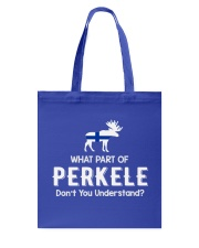 WHAT PART OF PERKELE DON'T YOU UNDERSTAND Tote Bag tile