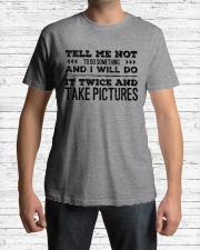 TELL ME NOT TO DO SOMETHING SARCASM Classic T-Shirt lifestyle-mens-crewneck-front-1
