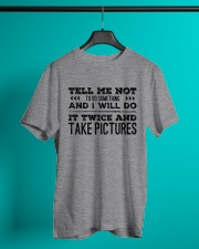 TELL ME NOT TO DO SOMETHING SARCASM Classic T-Shirt lifestyle-mens-crewneck-front-3