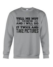 TELL ME NOT TO DO SOMETHING SARCASM Crewneck Sweatshirt thumbnail
