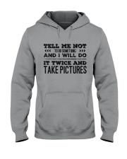 TELL ME NOT TO DO SOMETHING SARCASM Hooded Sweatshirt thumbnail