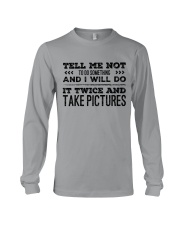 TELL ME NOT TO DO SOMETHING SARCASM Long Sleeve Tee thumbnail