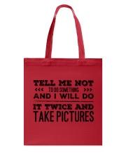 TELL ME NOT TO DO SOMETHING SARCASM Tote Bag thumbnail