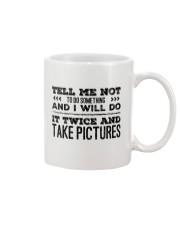 TELL ME NOT TO DO SOMETHING SARCASM Mug thumbnail