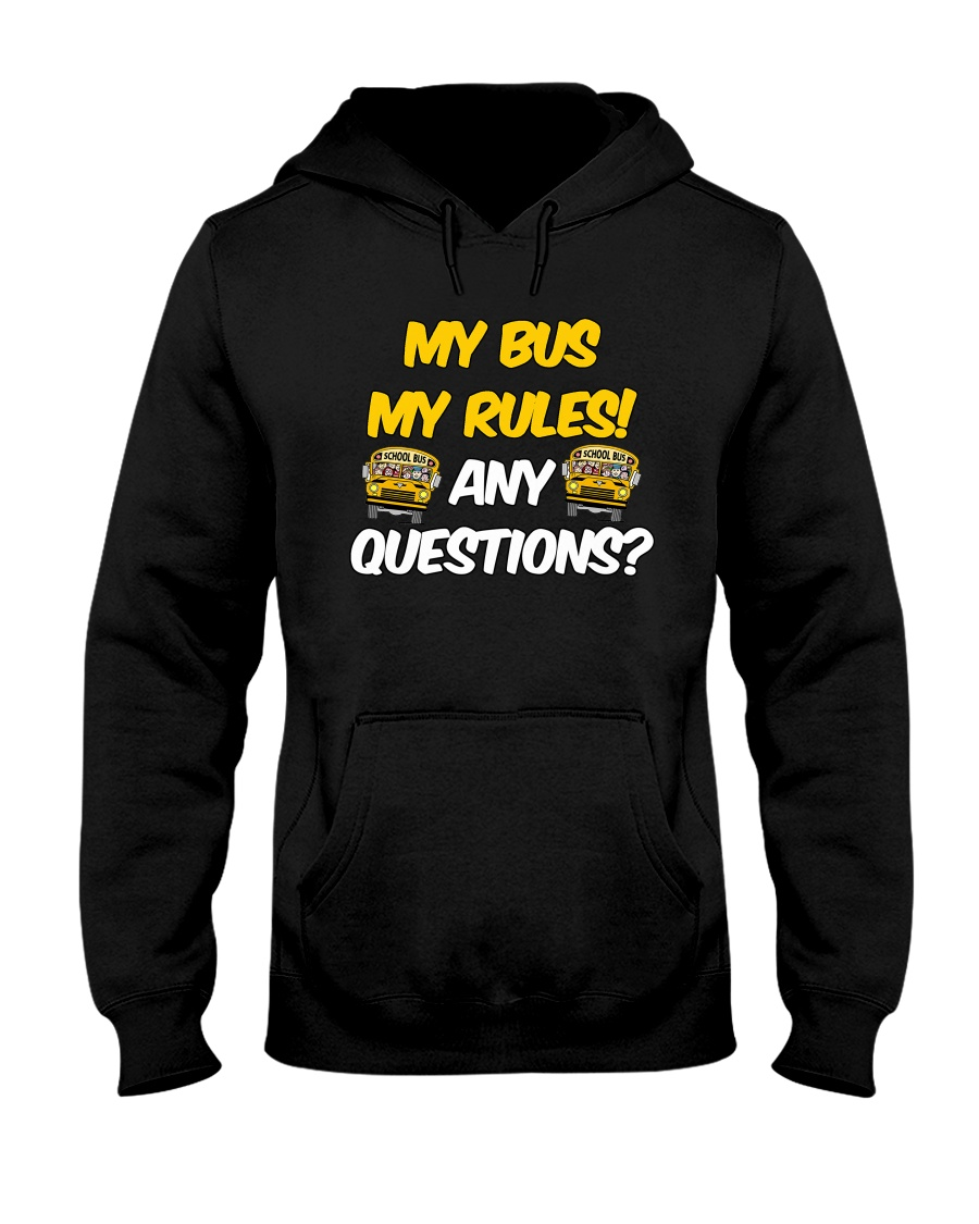 SCHOOL BUS DRIVER MY BUS MY RULES Hooded Sweatshirt