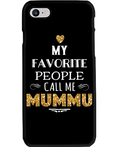 MY FAVORITE PEOPLE CALL ME MUMMU