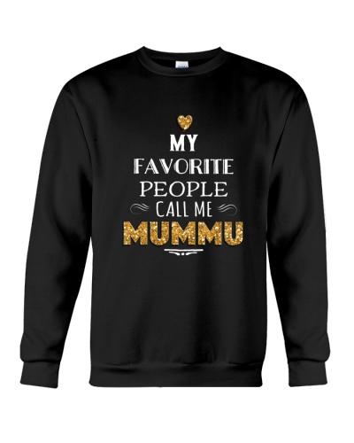 MY FAVORITE PEOPLE CALL ME MUMMU