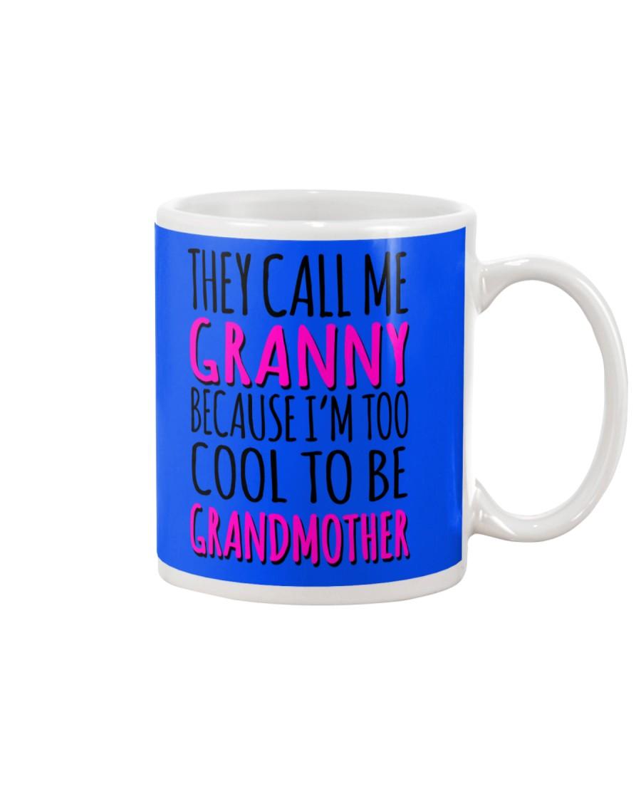 THEY CALL ME GRANNY  Mug