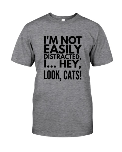 I'M NOT EASILY DISTRACTED LOOK CATS