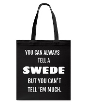 YOU CAN ALWAYS TELL A SWEDE Tote Bag thumbnail