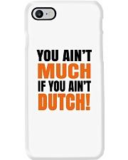 DUTCH - YOU AIN'T MUCH IF YOU AIN'T DUTCH Phone Case thumbnail