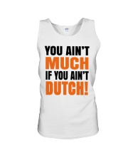 DUTCH - YOU AIN'T MUCH IF YOU AIN'T DUTCH Unisex Tank thumbnail