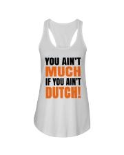 DUTCH - YOU AIN'T MUCH IF YOU AIN'T DUTCH Ladies Flowy Tank thumbnail