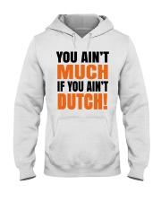 DUTCH - YOU AIN'T MUCH IF YOU AIN'T DUTCH Hooded Sweatshirt thumbnail