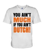 DUTCH - YOU AIN'T MUCH IF YOU AIN'T DUTCH V-Neck T-Shirt thumbnail