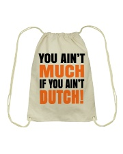 DUTCH - YOU AIN'T MUCH IF YOU AIN'T DUTCH Drawstring Bag thumbnail