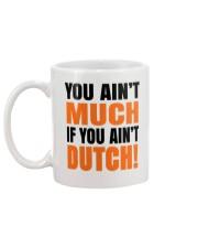 DUTCH - YOU AIN'T MUCH IF YOU AIN'T DUTCH Mug back