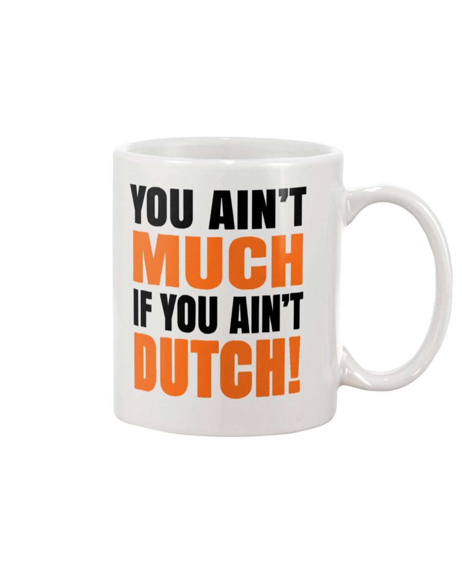 DUTCH - YOU AIN'T MUCH IF YOU AIN'T DUTCH Mug