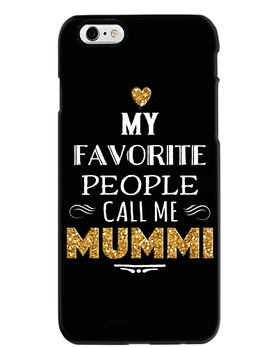 MY FAVORITE PEOPLE CALL ME MUMMI