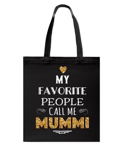 MY FAVORITE PEOPLE CALL ME MUMMI