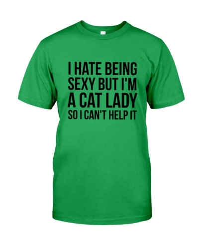HATE BEING SEXY BUT I'M A CAT LADY
